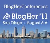 Aug. 5-6, BlogHer Conference, San Diego